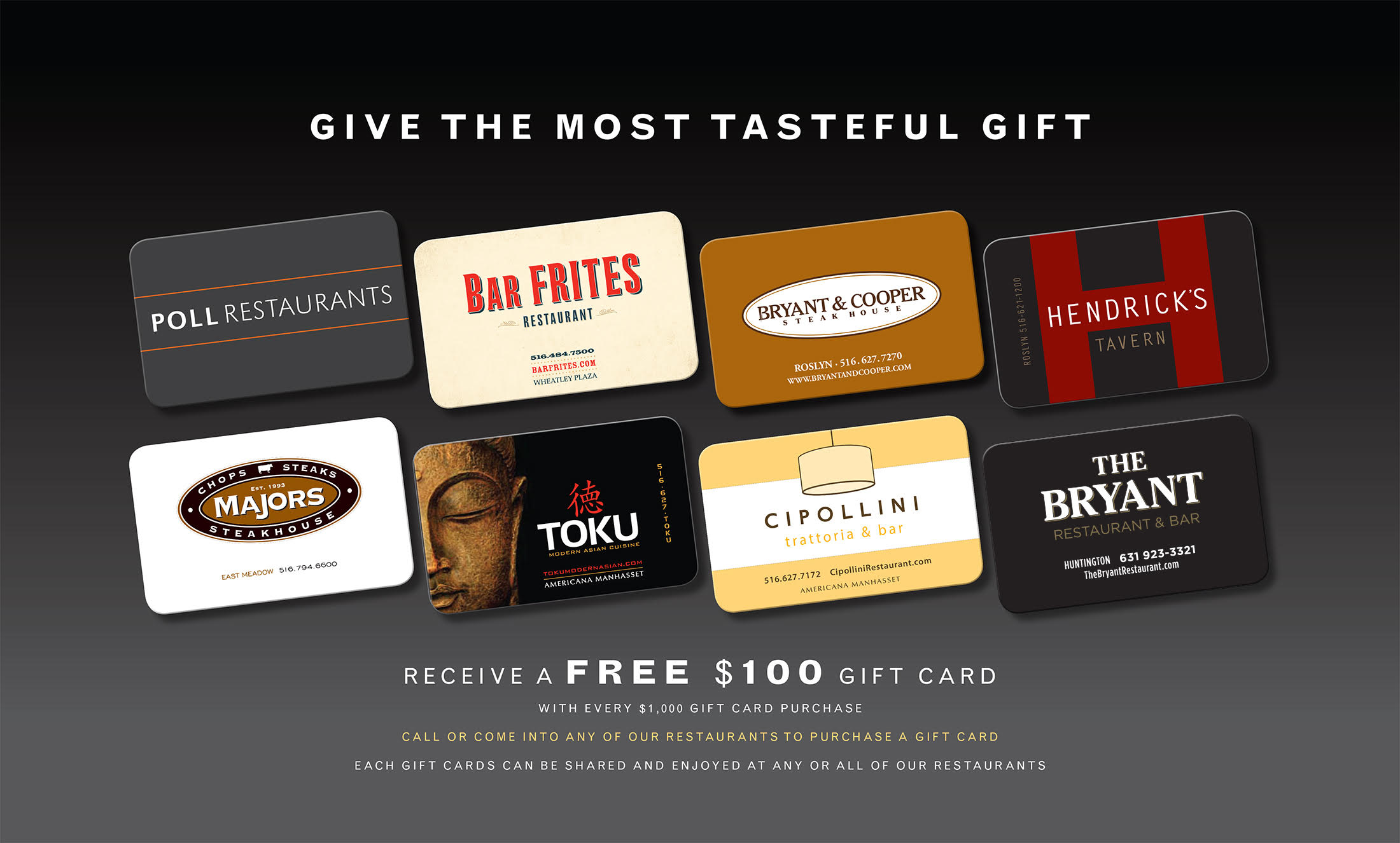 Receive a FREE $100 Gift Card with every $1,000 Gift card purchase, call or come into any of our restaurants to purchase a  gift card